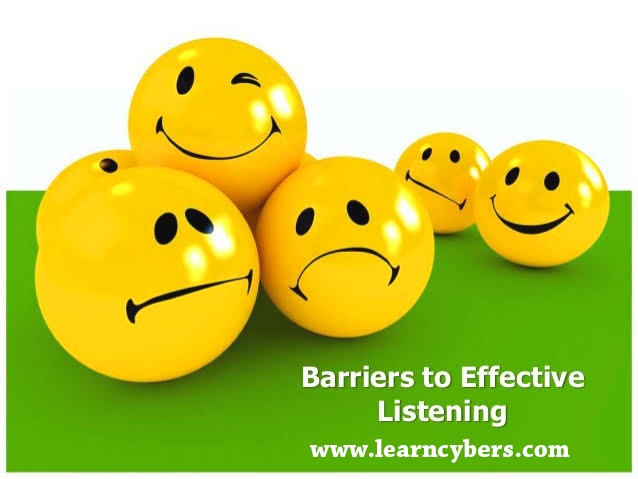 What are barriers to good or effective listening?