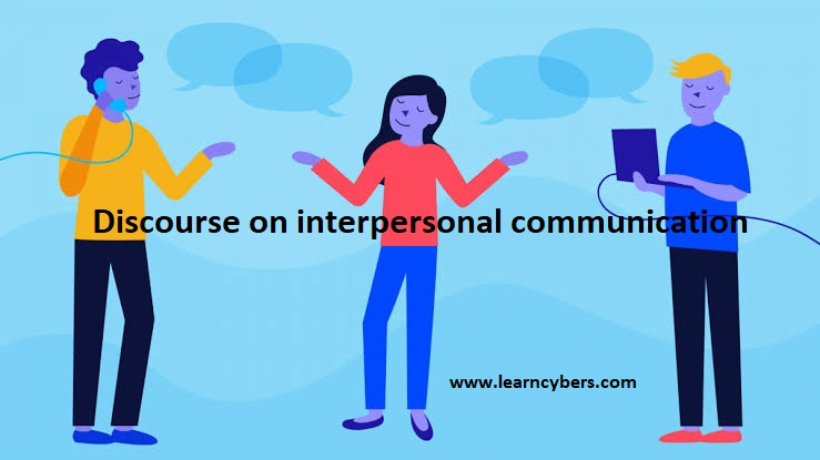 Discourse on interpersonal communication
