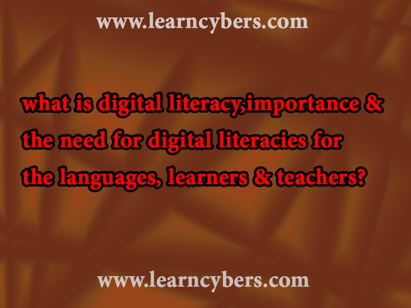 Digital literacy 7 important elements, importance of digital literacies for the language learners & teachers