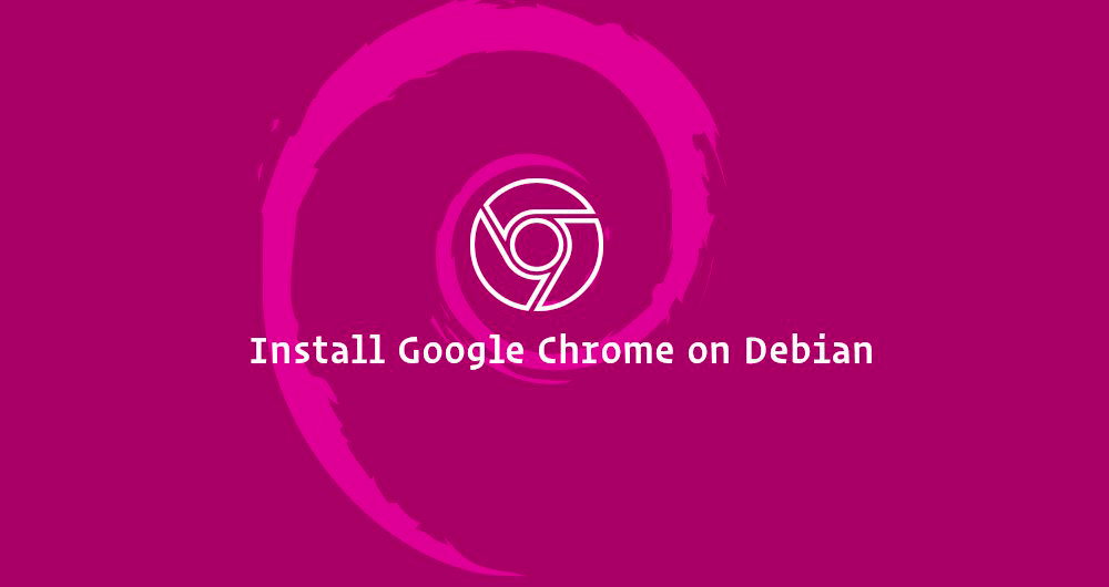 How to Install Google Chrome Web Browser on Debian 9 OS
