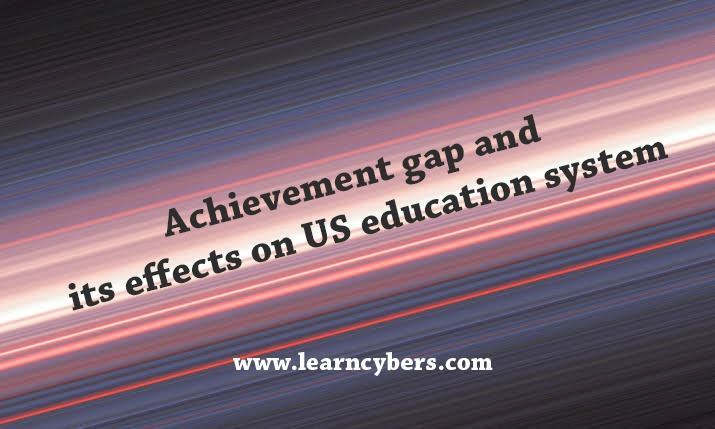 US achievement gaps and their poor effects on the US education system