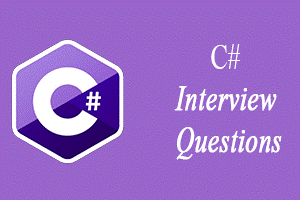 C# Interview Questions Best 50+ with Answers
