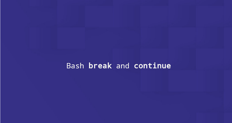 Bash break and continue