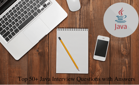Top 50+ Java Interview Questions with Answers
